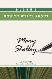 Bloom's How to Write About Mary Shelley (Bloom's How to Write About Literature)