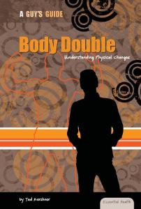 Body Double: Understanding Physical Changes