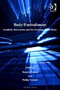 Body embodiment: Symbolic Interaction And the Sociology of the Body