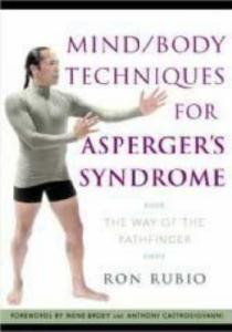 Body Techniques for Asperger's Syndrome: The Way of the Pathfinder