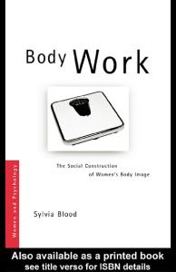 Body Work  The Social Construction of Women's Body Image (Women and Psychology)