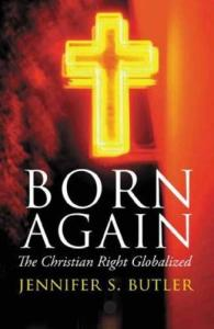 Born Again: The Christian Right Globalized