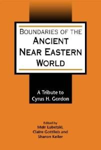 Boundaries of the Ancient Near Eastern World: A Tribute to Cyrus H. Gordon (JSOT Supplement Series)