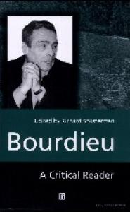 Bourdieu: A Critical Reader (Blackwell Critical Reader)
