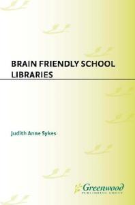 Brain Friendly School Libraries