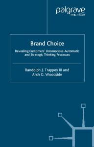 Brand Choice: Revealing Customers' Unconscious-Automatic and Strategic Thinking Process