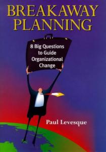 Breakaway planning: 8 big questions to guide organizational change