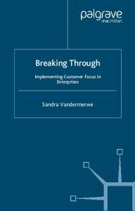 Breaking Through: Implementing Customer Focus in Enterprises (Bloomberg Professional Library)