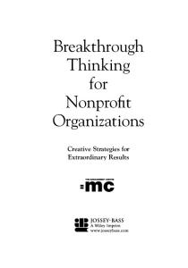 Breakthrough Thinking for Nonprofit Organizations: Creative Strategies for Extraordinary Results (Jossey Bass Nonprofit & Public Management Series)