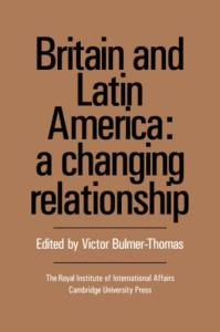 Britain and Latin America: A Changing Relationship