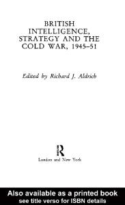 British Intelligence, Strategy and the Cold War, 1945-1951