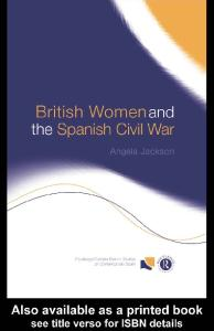 British Women and the Spanish Civil War (Routledge Canada Blanch Studies in Contemporary Spain)