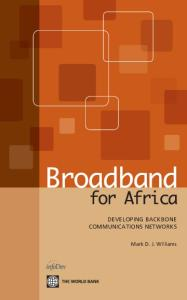 Broadband for Africa: Developing Backbone Communications Networks