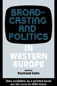 Broadcasting and Politics in Western Europe (West European Politics)