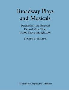 Broadway Plays and Musicals: Descriptions and Essential Facts of More Than 14,000 Shows Through 2007