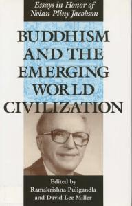 Buddhism and the Emerging World Civilization: Essays in Honor of Nolan Pliny Jacobson