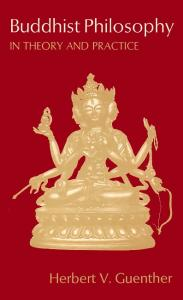 Buddhist philosophy in theory and practice