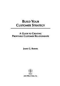 Build Your Customer Strategy: A Guide to Creating Profitable Customer Relationships