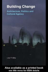 Building Change: Architecture, Politics and Cultural Agency