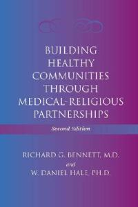 Building Healthy Communities through Medical-Religious Partnerships - 2nd edition