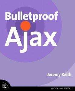 Bulletproof Ajax (Voices that Matter Series)