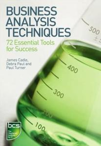 Business Analysis Techniques: 72 Essential Tools for Success