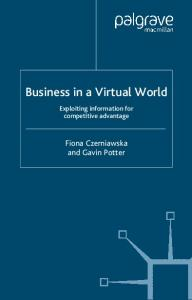 Business in a Virtual World: Exploiting Information for Competitive Advantage (Macmillan Business)