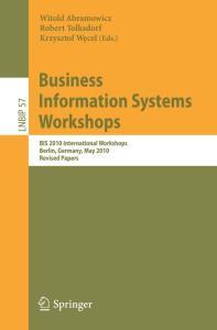 Business Information Systems Workshops: BIS 2010 International Workshop, Berlin, Germany, May 3-5, 2010, Revised Papers