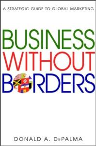 Business Without Borders. A Strategic Guide to Global Marketing