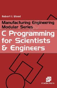 C Programming for Scientists and Engineers (Manufacturing Engineering Series)