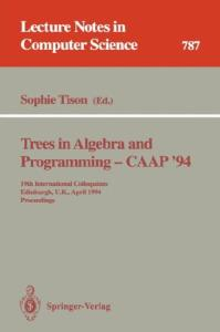 CAAP 94 Trees in Algebra and Programming 19 conf