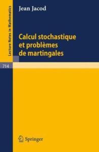 Calcul Stochastique et Problemes de Martingales