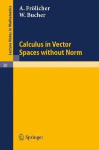 Calculus in Vector Spaces without Norm