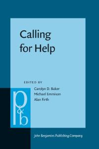 Calling for Help: Language And Social Interaction in Telephone Helplines (Pragmatics and Beyond New Series)