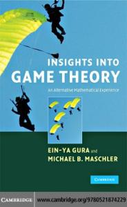 Cambridge Insights Into Game Theory An Alternative Mathematical Experience