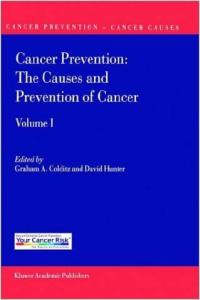 Cancer Prevention: The Causes and Prevention of Cancer Volume 1 (Cancer Prevention-Cancer Causes)