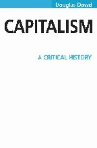 Capitalism and Its Economics: A Critical History