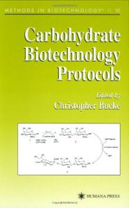 Carbohydrate Biotechnology Protocols (Methods in Biotechnology)