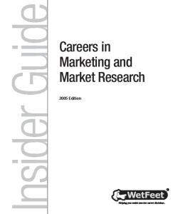 Careers in Marketing and Market Research, 2005 Edition: WetFeet Insider Guide (Wetfeet Insider Guide)
