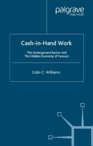 Cash-in-Hand Work: The Underground Sector and the Hidden Economy of Favours
