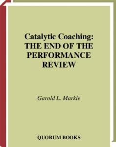 Catalytic Coaching: The End of the Performance Review - PDF Free