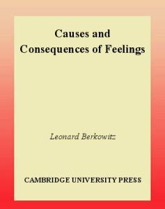 Causes and Consequences of Feelings (Studies in Emotion and Social Interaction)