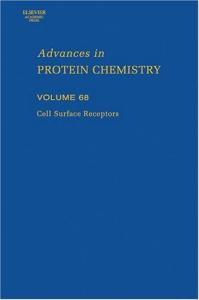 Cell Surface Receptors, Volume 68 (Advances in Protein Chemistry)