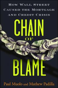 Chain of Blame: How Wall Street Caused the Mortgage and Credit Crisis