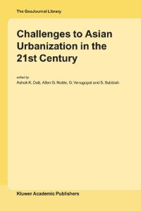 Challenges to Asian Urbanization in the 21st Century (GeoJournal Library)