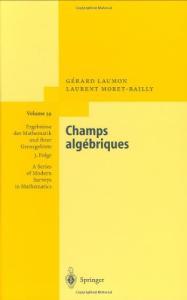 Champs algebriques (Ergebnisse der Mathematik und ihrer Grenzgebiete. 3. Folge   A Series of Modern Surveys in Mathematics)