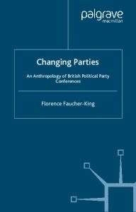 Changing Parties: An Anthropology of British Political Party Conferences