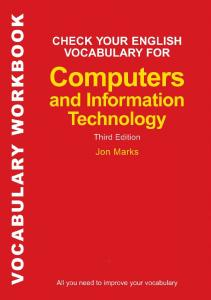 Check Your English Vocabulary for Computers and Information Technology: All You Need to Improve Your Vocabulary