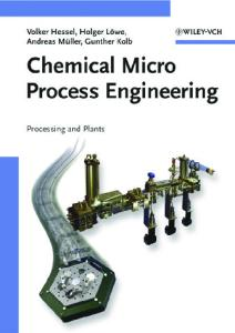 Chemical Micro Process Engineering: Processing and Plants