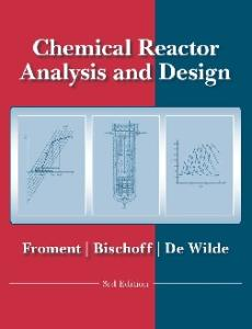 Chemical Reactor Analysis and Design , 3rd Edition